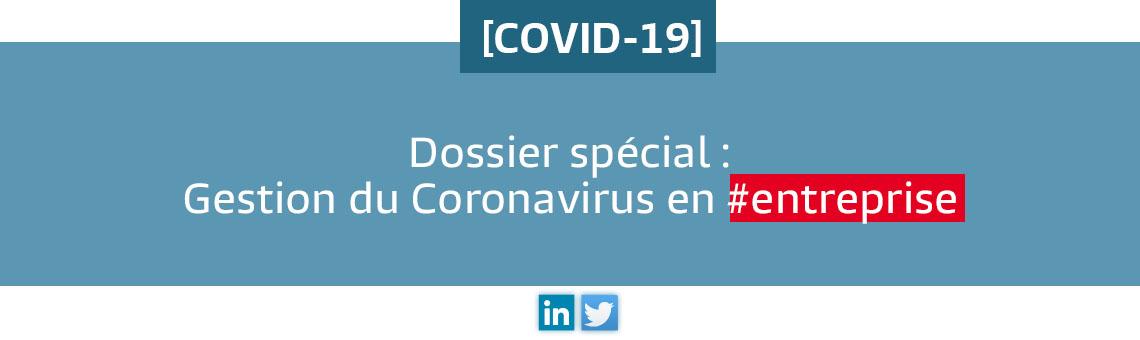 Dossier : le Coronavirus et sa gestion en entreprise